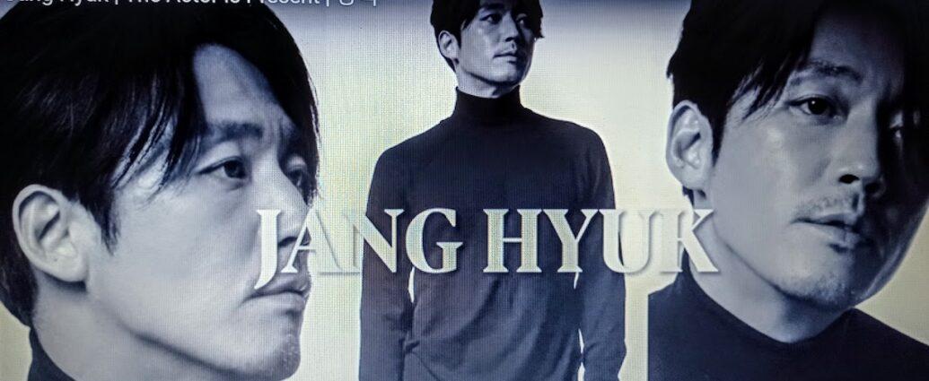 Exercițiu de admirație - Cine este Jang Hyuk și de ce merită admirația noastră